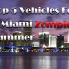 Top 5 Vehicles For A Miami Zombie Summer